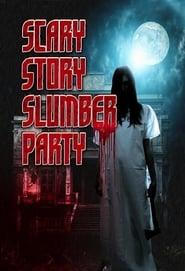 مشاهدة فيلم Scary Story Slumber Party 2017 مترجم أون لاين بجودة عالية