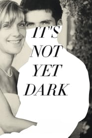 Poster for It's Not Yet Dark