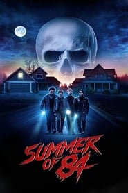 Summer of 84 (2018) Full Movie Watch Online Free