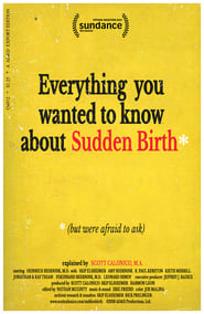Everything You Wanted to Know About Sudden Birth (but were afraid to ask) (2019)
