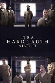 It's a Hard Truth Ain't It (2018)