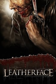 Leatherface – The Source of Evil (2017)
