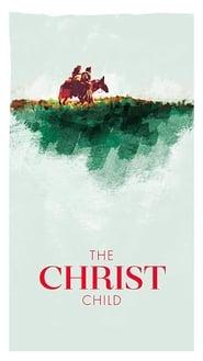The Christ Child: A Nativity Story 2019