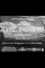 Roping Wild Bears 1934