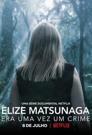Elize Matsunaga: Once Upon a Crime - Season 1