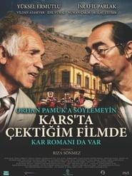 Orhan Pamuk'a Söylemeyin Kars'ta Çektiğim Filmde Kar Romanı da Var 2017