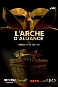 L'Arche d'Alliance, aux origines de la Bible 2021