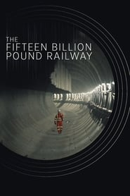 Poster The Fifteen Billion Pound Railway 2019