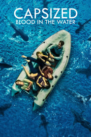 Capsized: Blood in the Water : The Movie | Watch Movies Online
