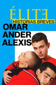 Élite : Histoires courtes – Omar Ander Alexis Saison 1 Streaming