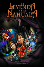 The Legend of the Nahuala 2007