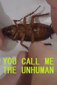 you call me the unhuman (2021)