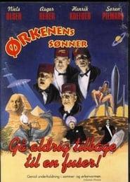 مشاهدة فيلم Ørkenens Sønner: Gå aldrig tilbage til en fuser 1997 مترجم أون لاين بجودة عالية