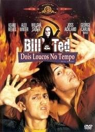 Bill & Ted – Dois Loucos no Tempo