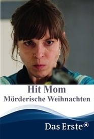 مشاهدة فيلم Hit Mom – Mörderische Weihnachten مترجم