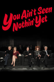 Poster for You Ain't Seen Nothin' Yet