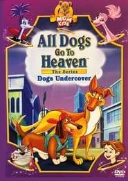 All Dogs Go To Heaven: The Series 1996