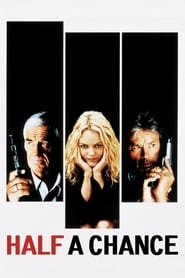 Half a Chance (1998) Watch Online in HD