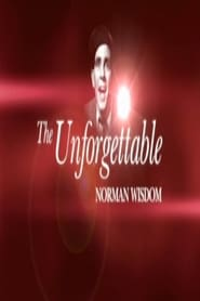 The Unforgettable Norman Wisdom