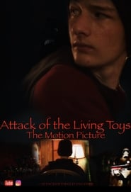 Attack of the Living Toys: The Motion Picture
