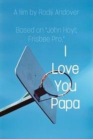 I Love You Papa