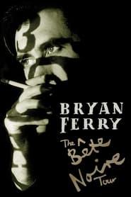 Bryan Ferry - The Bete Noire Tour 88-89 2002