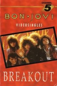 Bon Jovi: Breakout The Videos