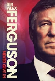 Poster Sir Alex Ferguson: Never Give In 2021
