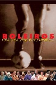Boleiros – Era Uma Vez o Futebol… (1998) Zalukaj Online