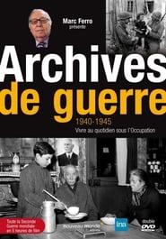 Archives de Guerre 1940 - 1945. Vivre au quotidien sous l'occupation
