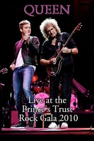 Watch Queen: Live at the Prince's Trust Rock Gala 2010 2013 Free Online