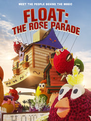 Float: The Rose Parade (2019) poster