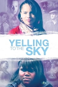 Yelling To The Sky (2011)