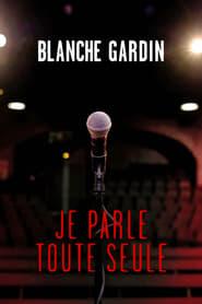 Blanche Gardin: I Talk to Myself -  - Azwaad Movie Database