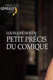 Louis-José Houde : Petit précis du comique 2016