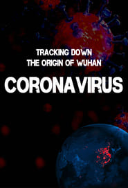 Tracking Down the Origin of the Wuhan Coronavirus (2020)