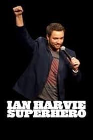 Ian Harvie: Superhero
