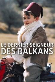 Le Dernier Seigneur des Balkans 2005
