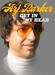 Arj Barker: Get In My Head (2017)