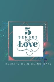5 Senses for Love - Heirate dein Blind Date 2021