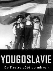 Yougoslavie, de l'autre côté du miroir Saison 1