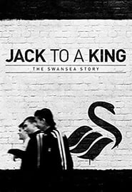 Jack to a King: The Swansea Story (2014)