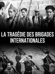 La Tragédie des Brigades Internationales