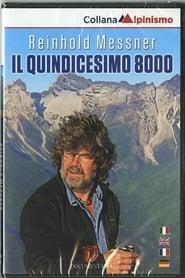 Reinhold Messner - Le quinzième 8000