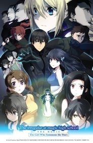 The Irregular at Magic High School: The Movie – The Girl Who Summons the Stars (Gekijouban Mahouka koukou no rettousei: Hoshi o yobu shoujo)