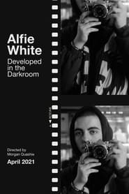 Alfie White: Developed in the Darkroom (2021)