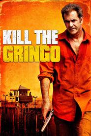 Kill the Gringo en streaming