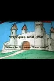 Fitness and Me: What Is Fitness Exercise?