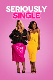 Seriously Single (2020) Watch Online Free