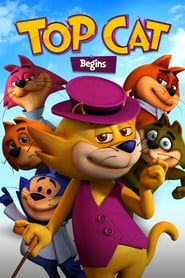 Top Cat Begins : The Movie | Watch Movies Online